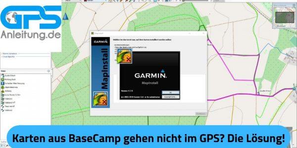 Probleme mit MapInstall 4.2.0 Karten aufs GPS laden Fehler - Die Lösung